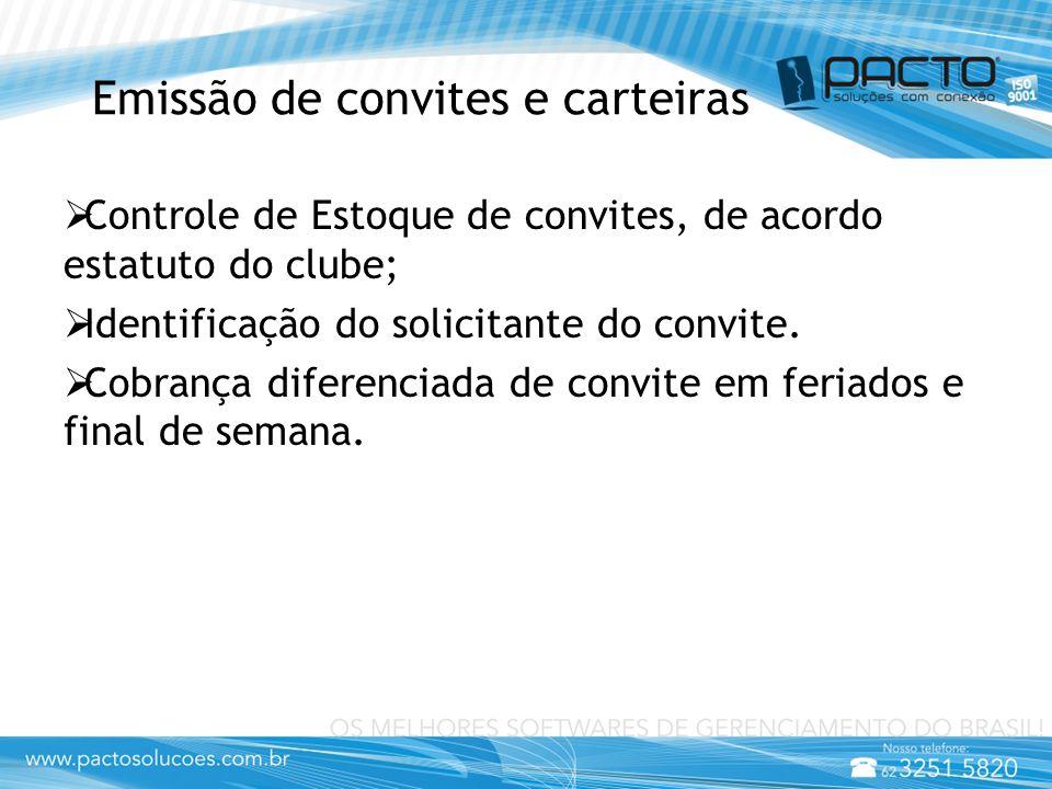 Emissão de convites e carteiras  Controle de Estoque de convites, de acordo estatuto do clube;  Identificação do solicitante do convite.  Cobrança