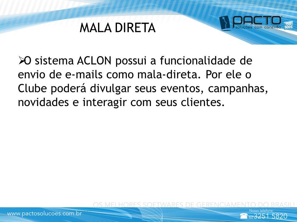 MALA DIRETA  O sistema ACLON possui a funcionalidade de envio de e-mails como mala-direta. Por ele o Clube poderá divulgar seus eventos, campanhas, n