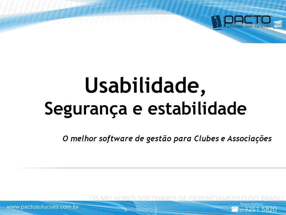 Usabilidade, Segurança e estabilidade O melhor software de gestão para Clubes e Associações