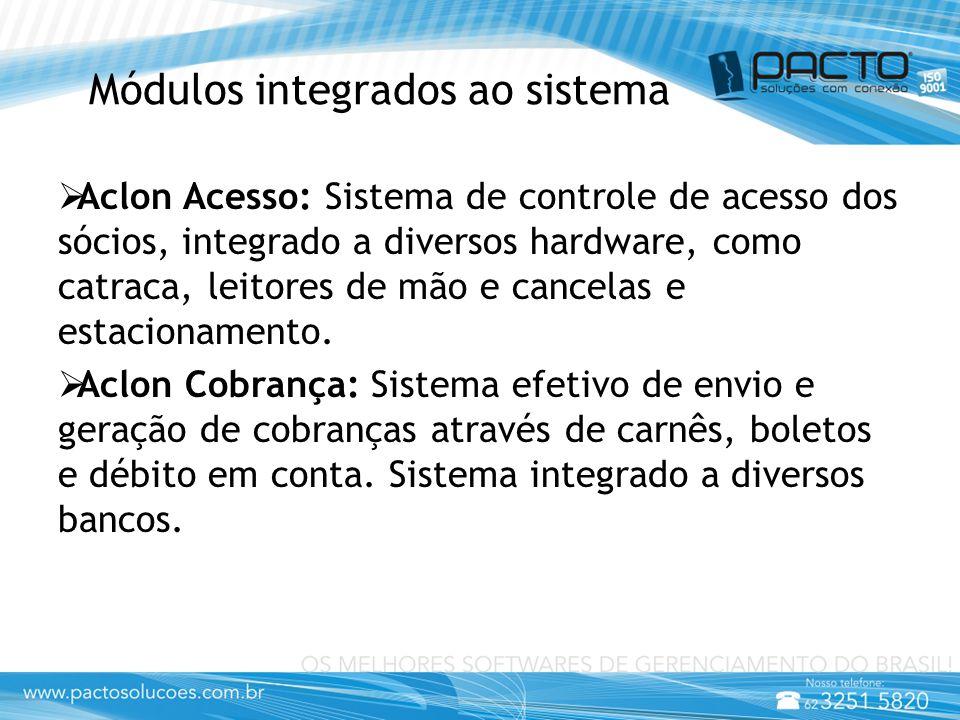 Módulos integrados ao sistema  Aclon Acesso: Sistema de controle de acesso dos sócios, integrado a diversos hardware, como catraca, leitores de mão e cancelas e estacionamento.