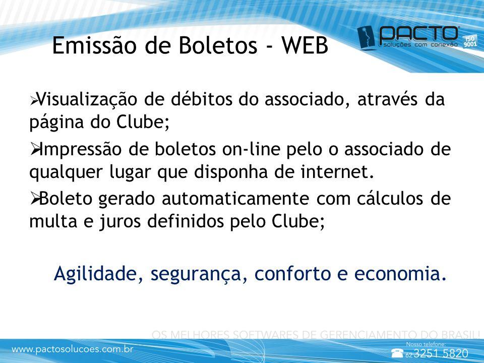 Emissão de Boletos - WEB  Visualização de débitos do associado, através da página do Clube;  Impressão de boletos on-line pelo o associado de qualquer lugar que disponha de internet.