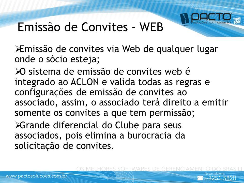  Emissão de convites via Web de qualquer lugar onde o sócio esteja;  O sistema de emissão de convites web é integrado ao ACLON e valida todas as reg