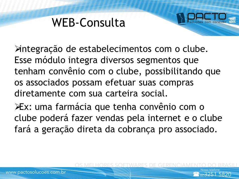WEB-Consulta  integração de estabelecimentos com o clube. Esse módulo integra diversos segmentos que tenham convênio com o clube, possibilitando que