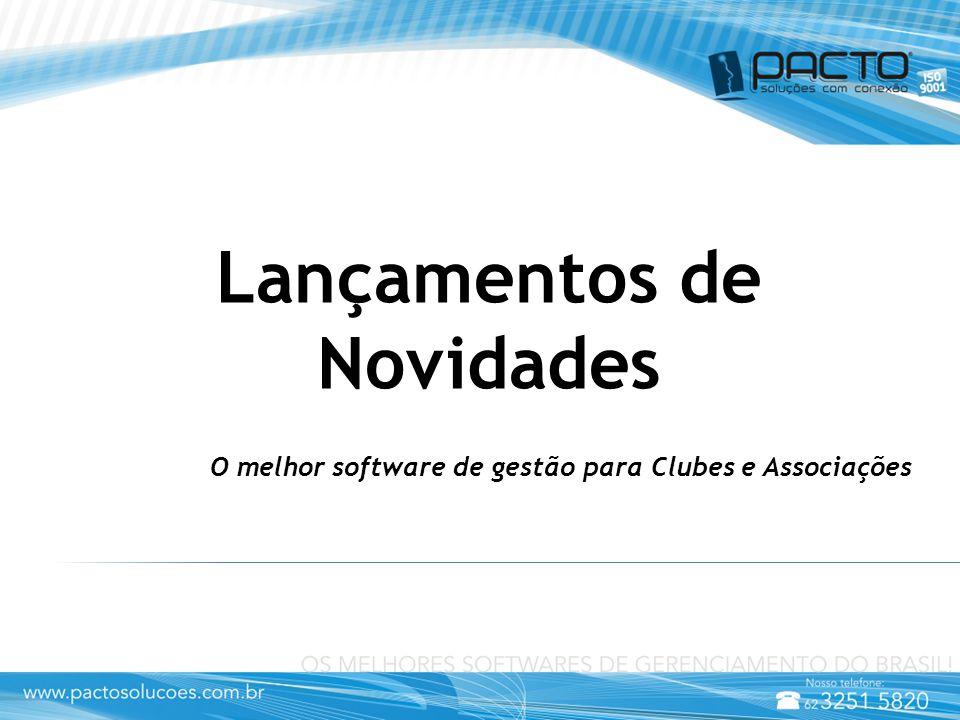 Lançamentos de Novidades O melhor software de gestão para Clubes e Associações