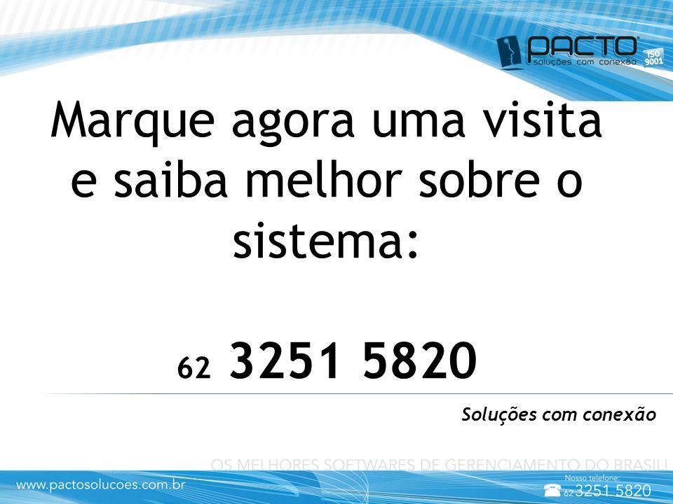 Soluções com conexão Marque agora uma visita e saiba melhor sobre o sistema: 62 3251 5820