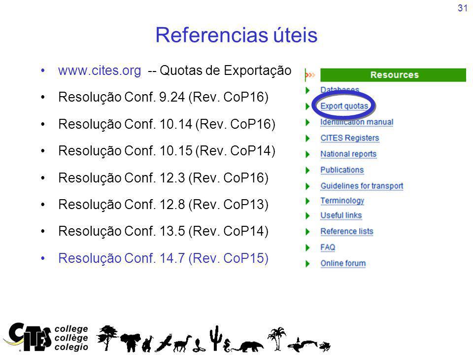 31 Referencias úteis www.cites.org -- Quotas de Exportação Resolução Conf.