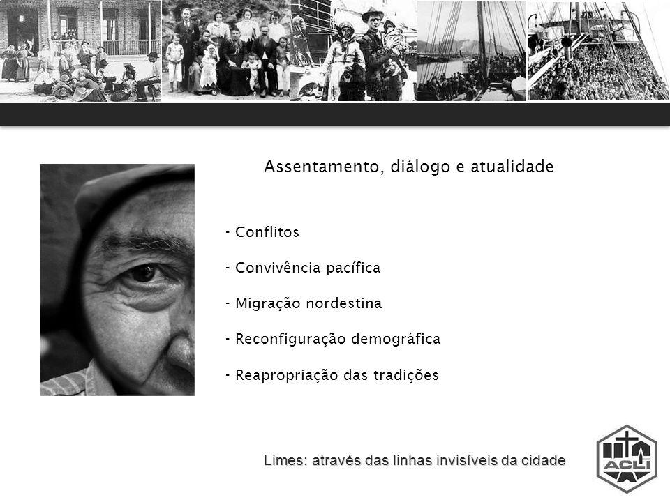 Limes: através das linhas invisíveis da cidade Assentamento, diálogo e atualidade - Conflitos - Convivência pacífica - Migração nordestina - Reconfigu