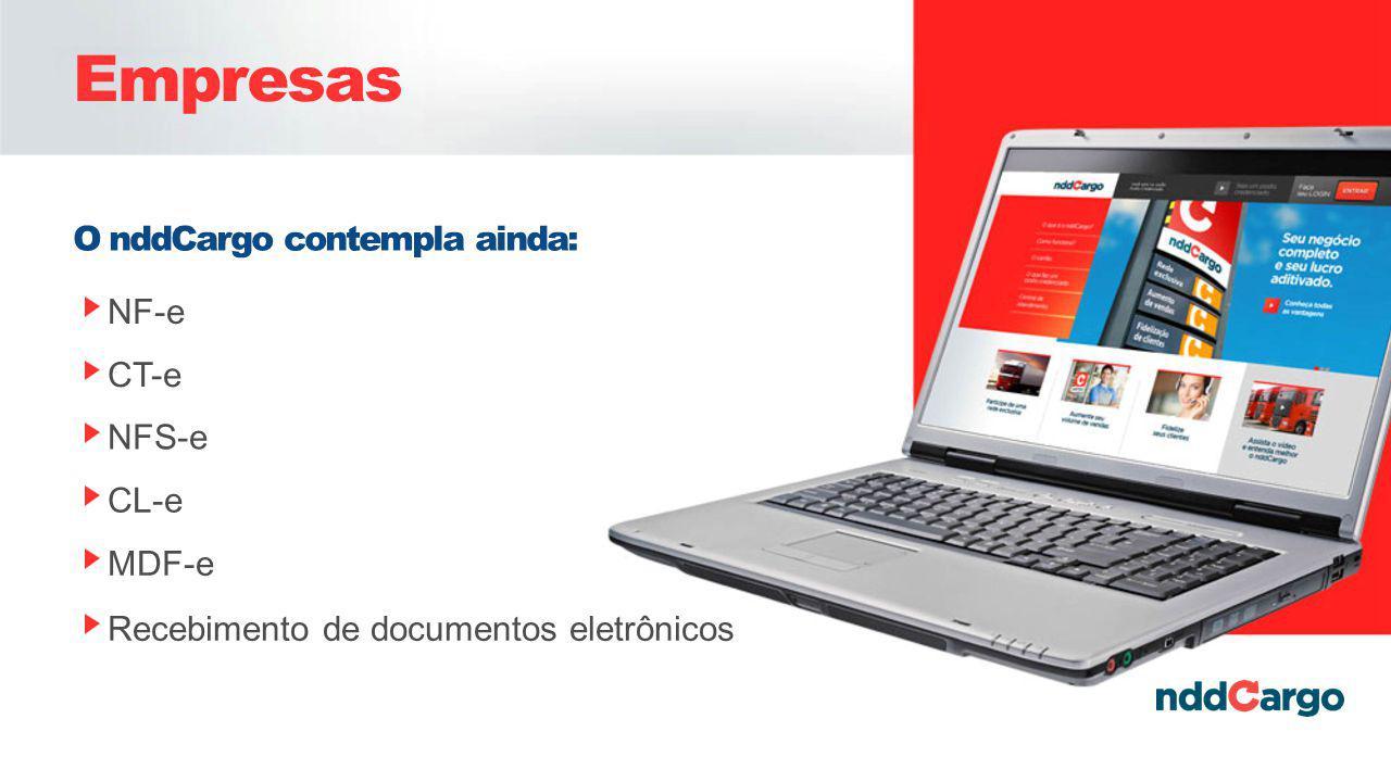 Empresas O nddCargo contempla ainda: NF-e CT-e NFS-e CL-e MDF-e Recebimento de documentos eletrônicos