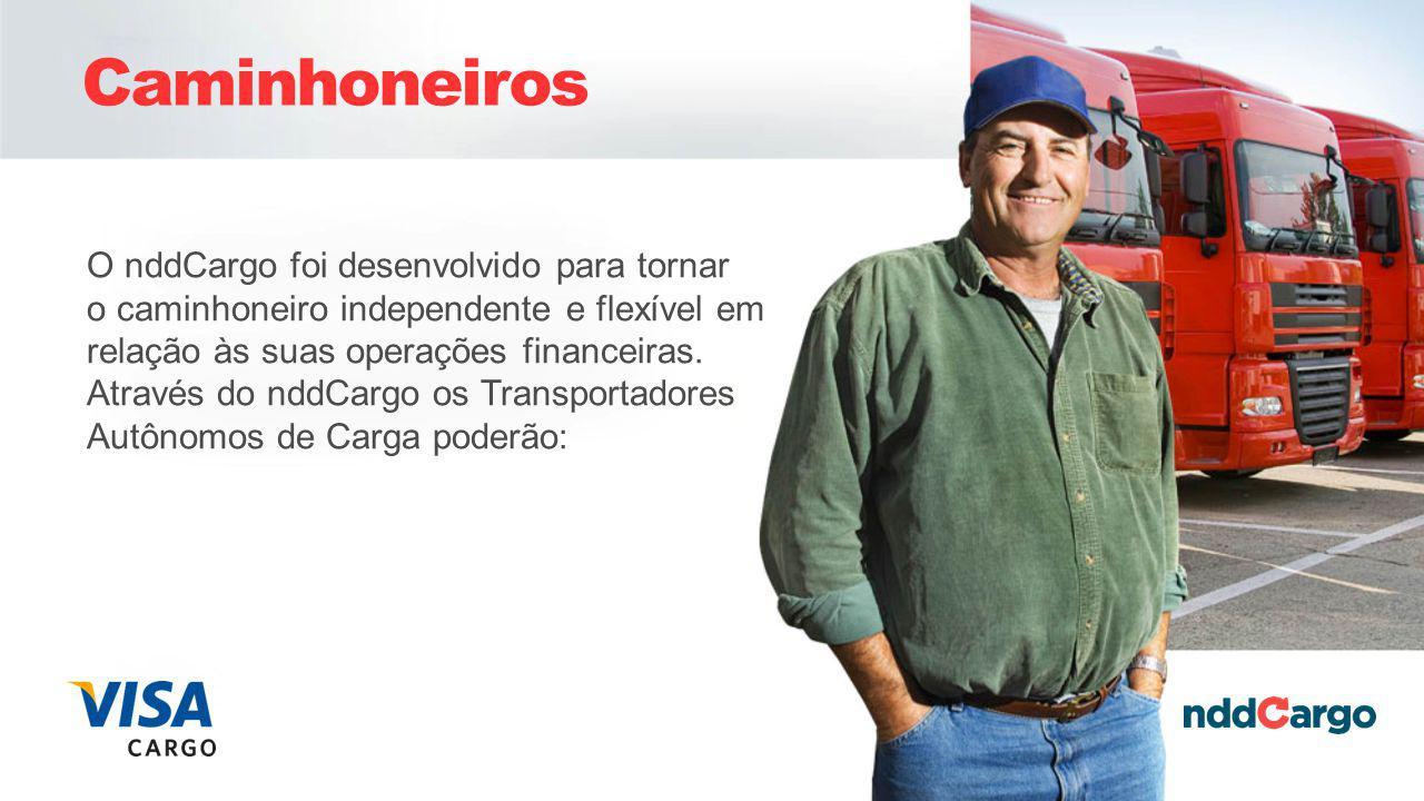 O nddCargo foi desenvolvido para tornar o caminhoneiro independente e flexível em relação às suas operações financeiras.