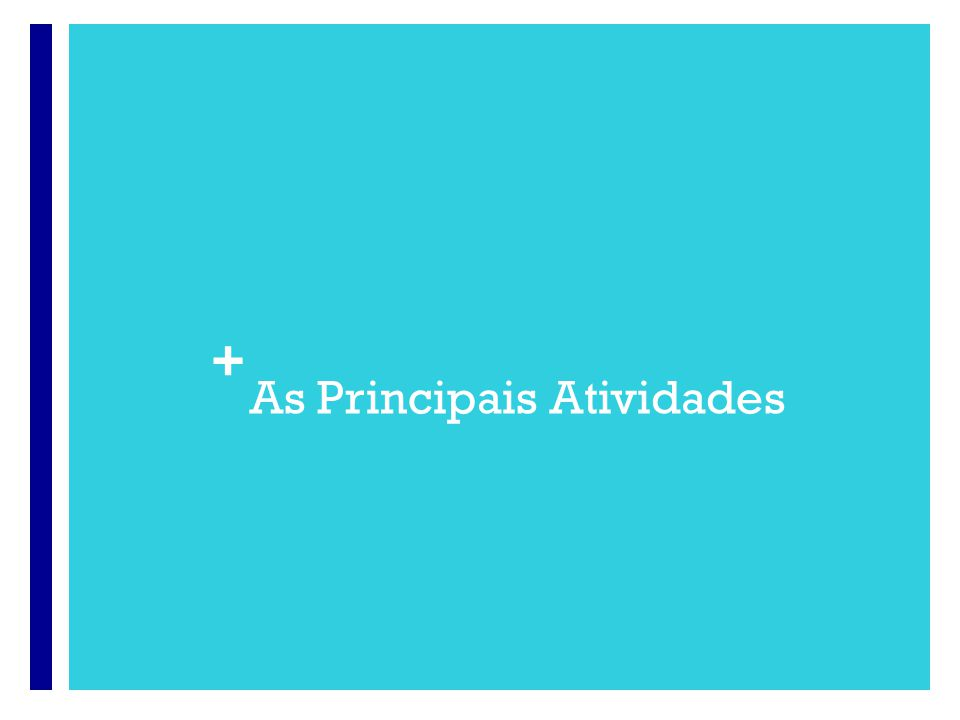 + As Principais Atividades