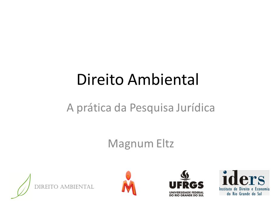 Direito Ambiental A prática da Pesquisa Jurídica Magnum Eltz
