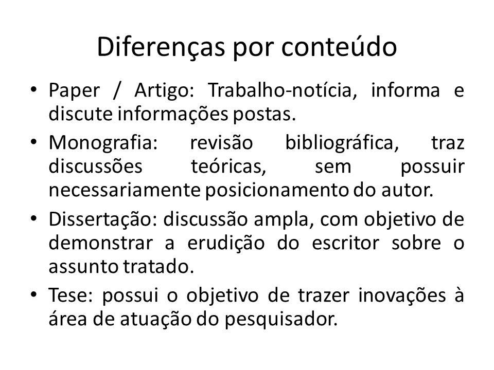 Diferenças por conteúdo Paper / Artigo: Trabalho-notícia, informa e discute informações postas.