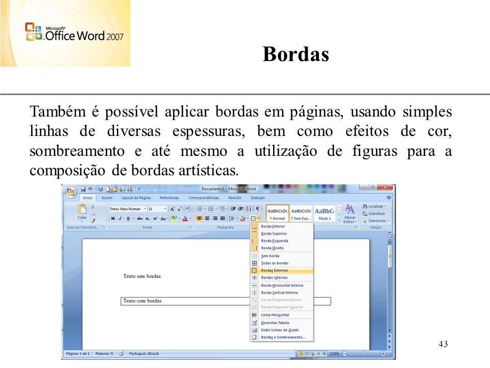 XP Aulas de Informática anndrepr@yahoo.com.br 43 Bordas Também é possível aplicar bordas em páginas, usando simples linhas de diversas espessuras, bem