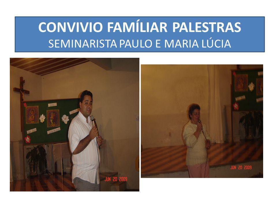 CONVIVIO FAMÍLIAR PALESTRAS SEMINARISTA PAULO E MARIA LÚCIA