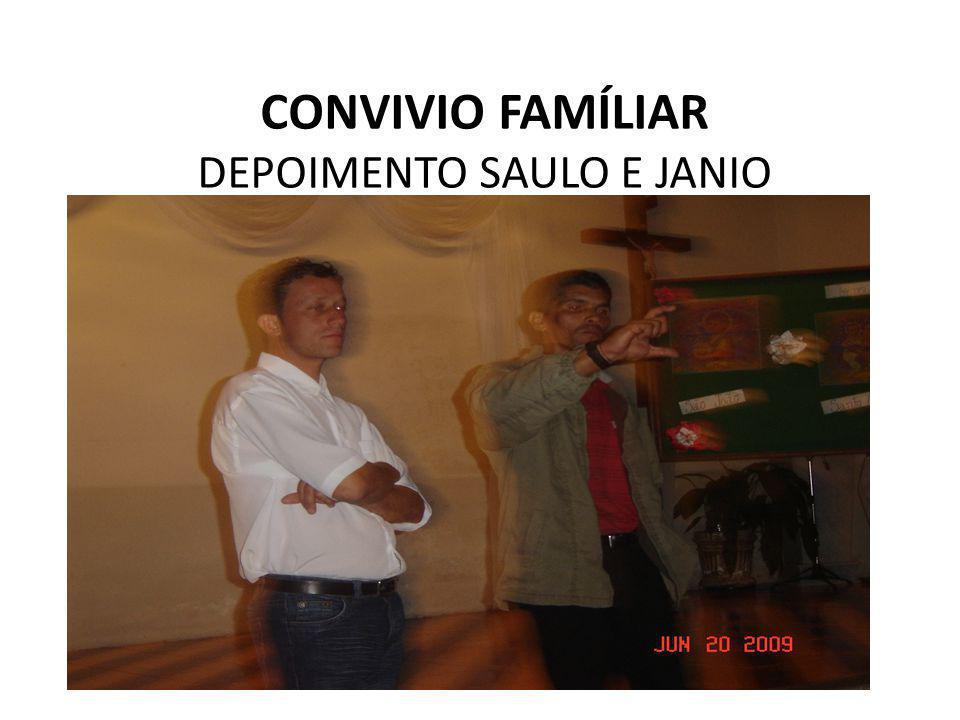CONVIVIO FAMÍLIAR DEPOIMENTO SAULO E JANIO