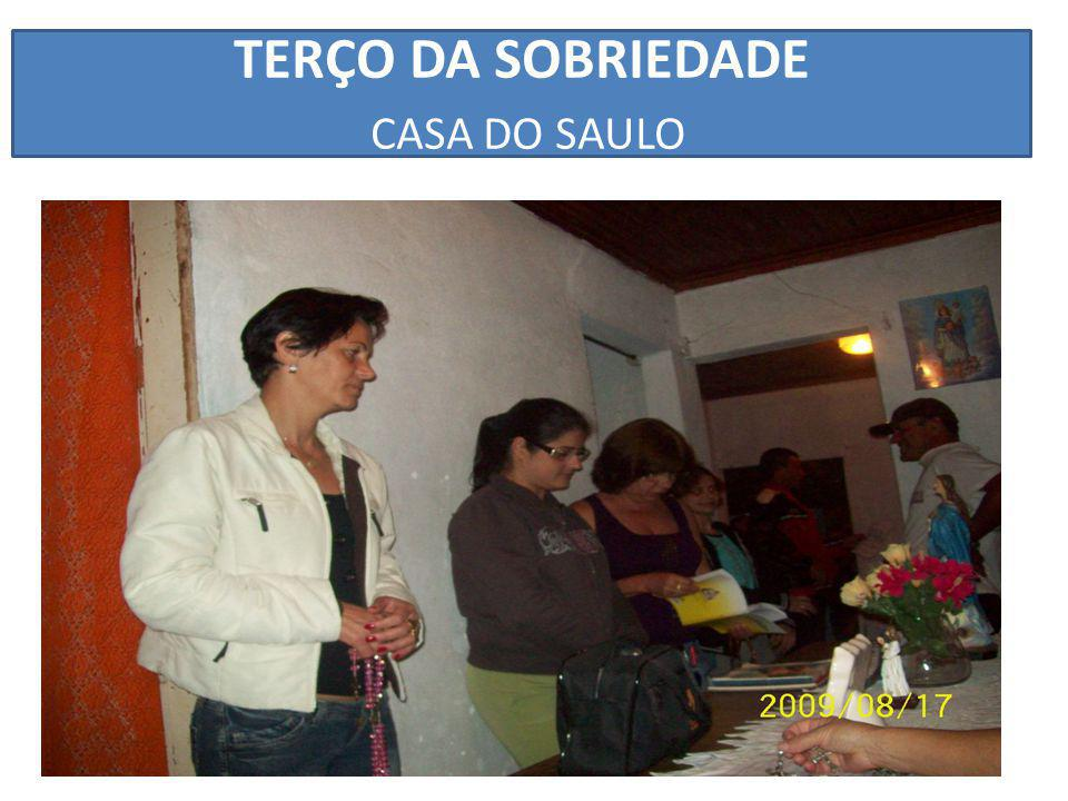 TERÇO DA SOBRIEDADE CASA DO SAULO