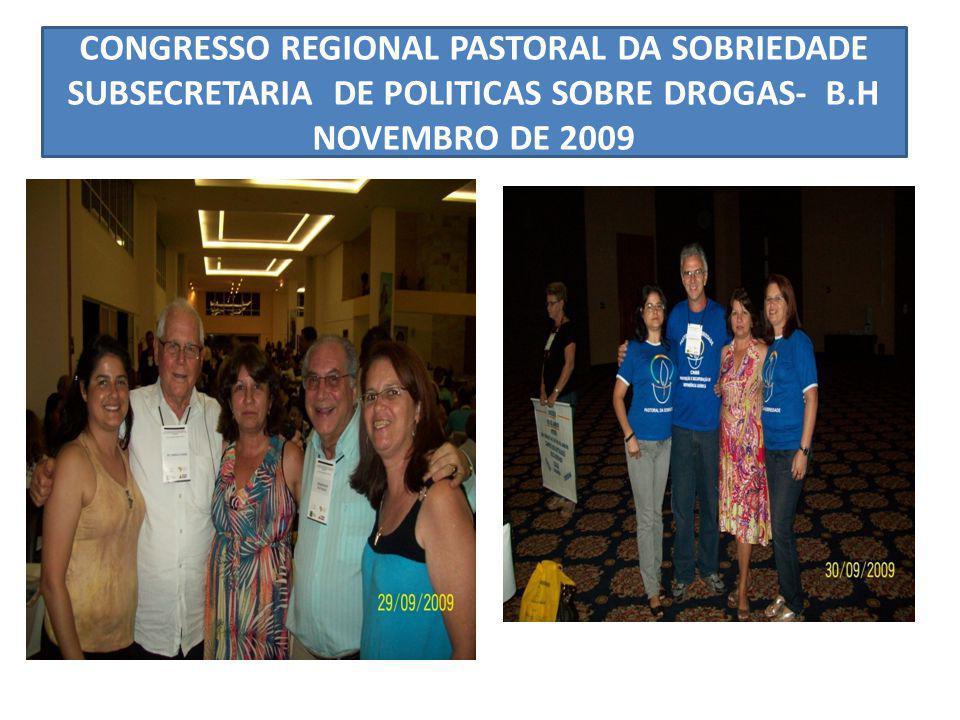 CONGRESSO REGIONAL PASTORAL DA SOBRIEDADE SUBSECRETARIA DE POLITICAS SOBRE DROGAS- B.H NOVEMBRO DE 2009