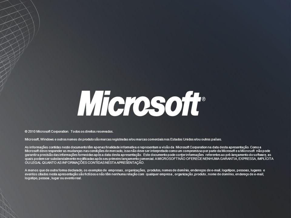 © 2010 Microsoft Corporation. Todos os direitos reservados.