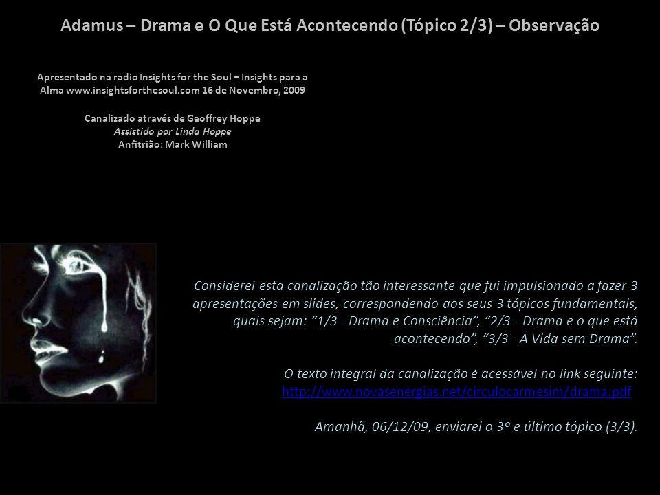 Adamus – Drama e O Que Está Acontecendo (Tópico 2/3) – 14/14 Cada um e todos vocês são professores da nova consciência.