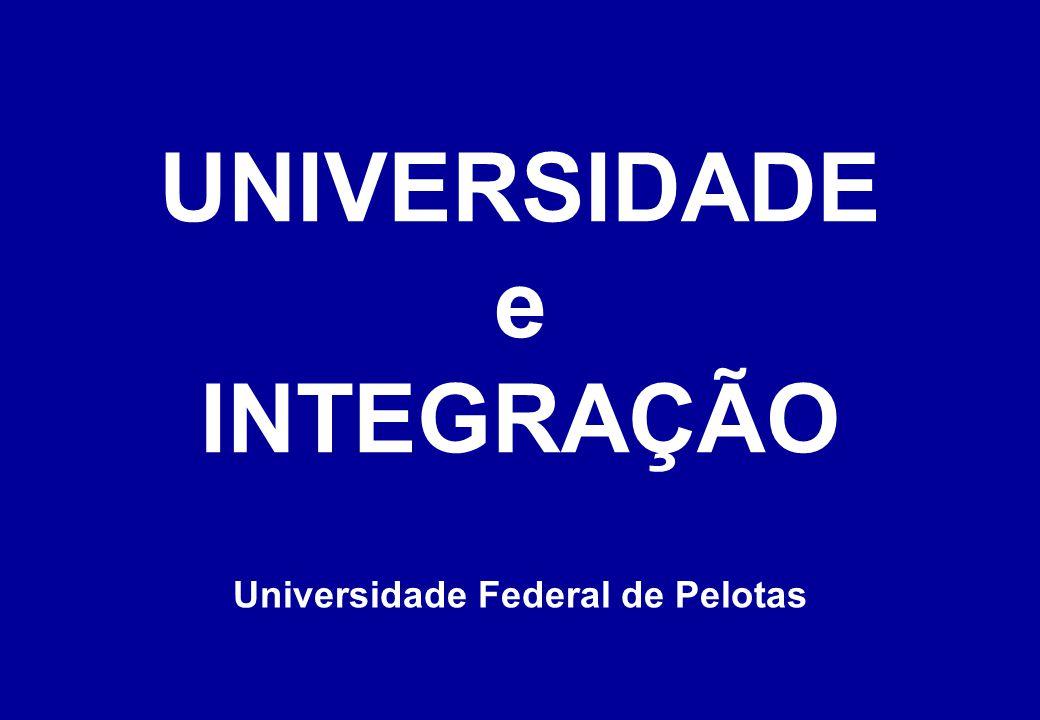 UNIVERSIDADE e INTEGRAÇÃO Universidade Federal de Pelotas