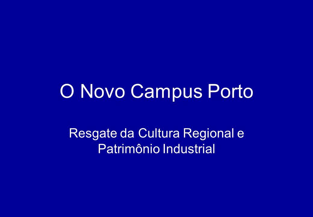 O Novo Campus Porto Resgate da Cultura Regional e Patrimônio Industrial