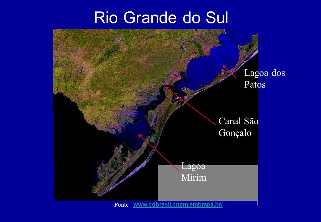 Rio Grande do Sul Fonte www.cdbrasil.cnpm.embrapa.br/ www.cdbrasil.cnpm.embrapa.br/ Lagoa dos Patos Lagoa Mirim Canal São Gonçalo