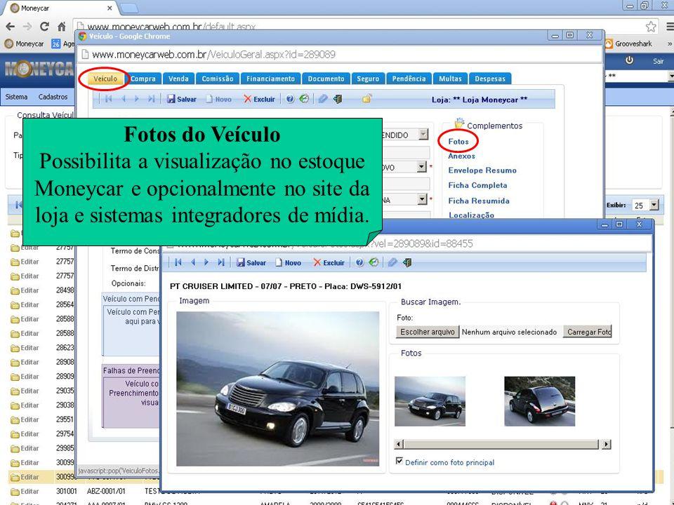 Fotos do Veículo Possibilita a visualização no estoque Moneycar e opcionalmente no site da loja e sistemas integradores de mídia.