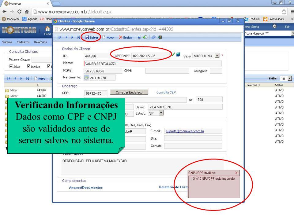 Verificando Informações Dados como CPF e CNPJ são validados antes de serem salvos no sistema.