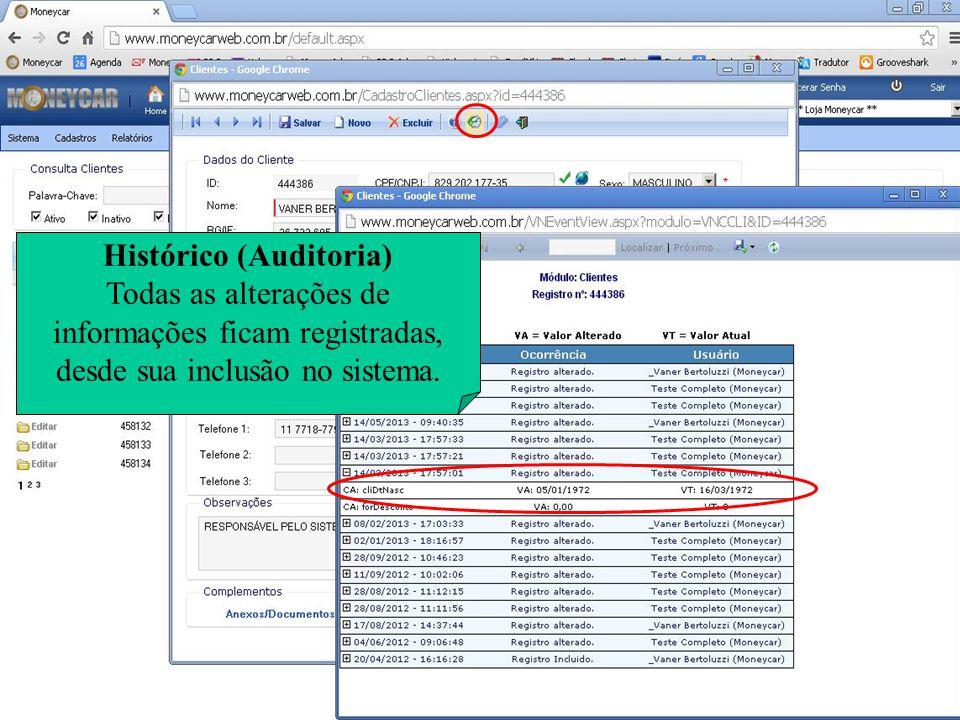 Histórico (Auditoria) Todas as alterações de informações ficam registradas, desde sua inclusão no sistema.