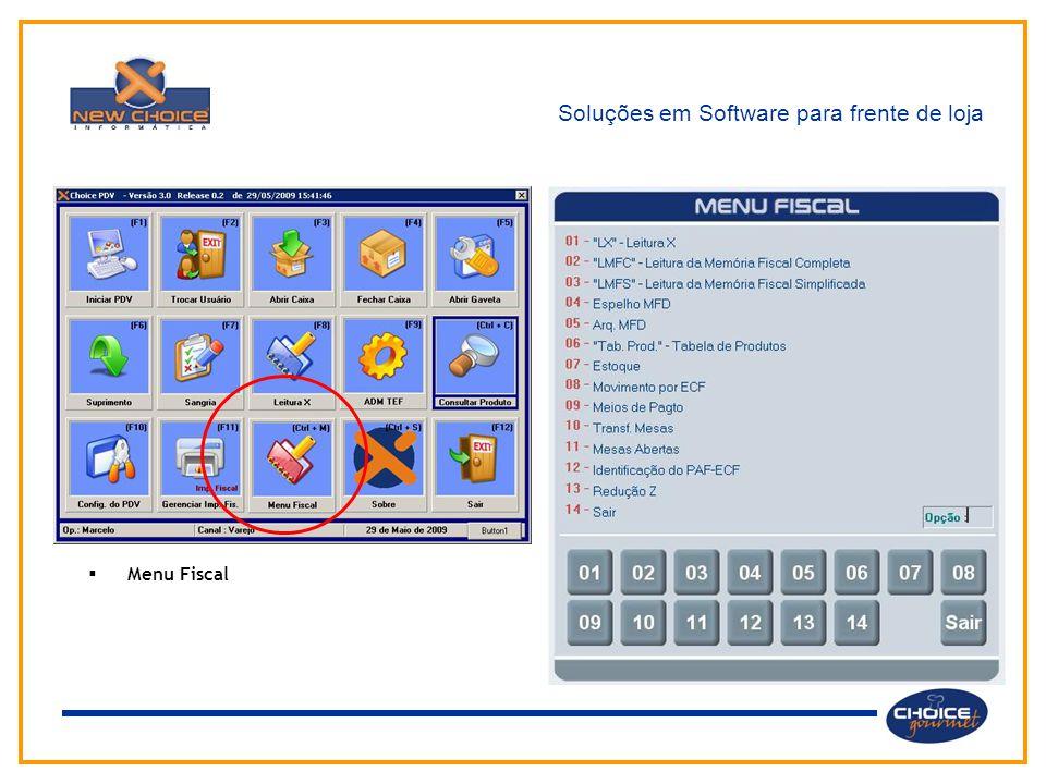 Soluções em Software para frente de loja Através do menu principal o usuário tem acesso aos diversos módulos e funções do sistema.  Menu Fiscal