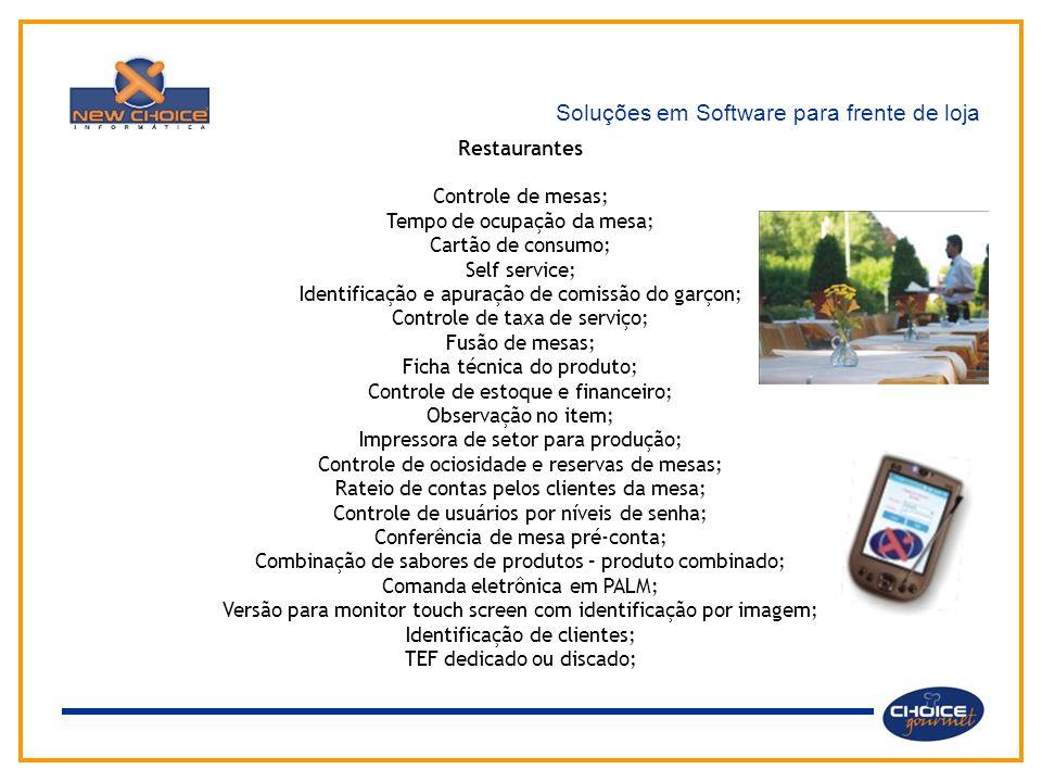 Soluções em Software para frente de loja Restaurantes Controle de mesas; Tempo de ocupação da mesa; Cartão de consumo; Self service; Identificação e a