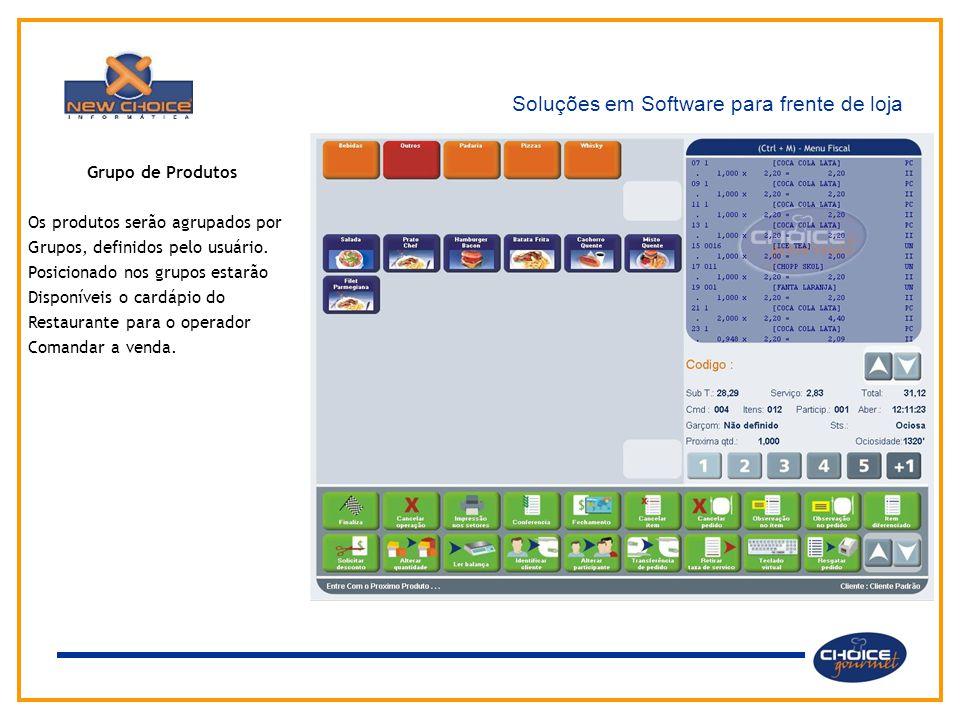 Soluções em Software para frente de loja Grupo de Produtos Os produtos serão agrupados por Grupos, definidos pelo usuário. Posicionado nos grupos esta