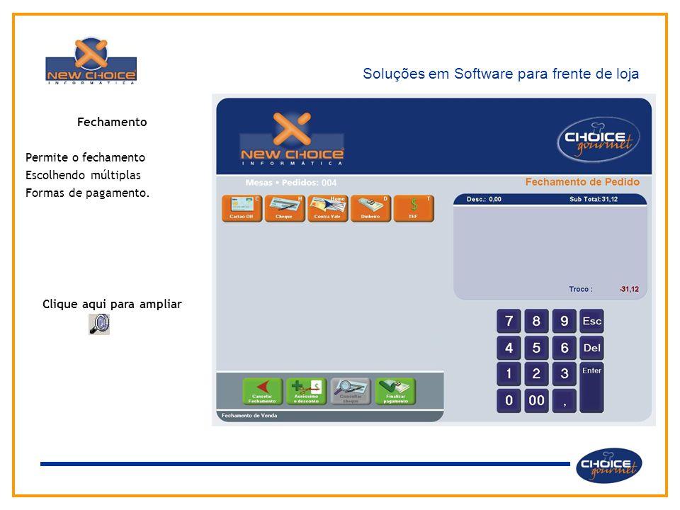 Soluções em Software para frente de loja Fechamento Permite o fechamento Escolhendo múltiplas Formas de pagamento. Clique aqui para ampliar