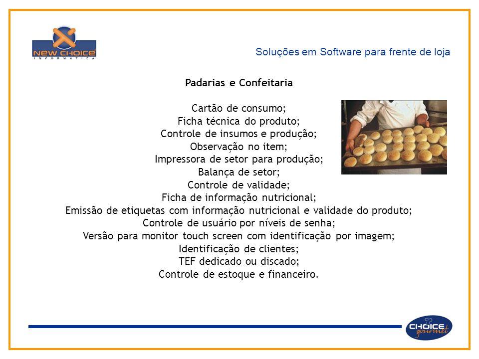 Soluções em Software para frente de loja Padarias e Confeitaria Cartão de consumo; Ficha técnica do produto; Controle de insumos e produção; Observaçã
