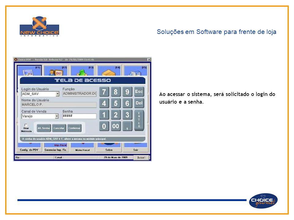 Soluções em Software para frente de loja Ao acessar o sistema, será solicitado o login do usuário e a senha.