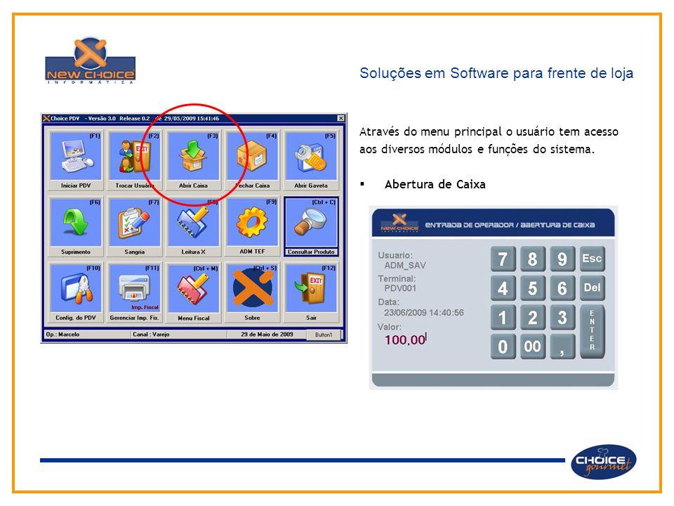Soluções em Software para frente de loja Através do menu principal o usuário tem acesso aos diversos módulos e funções do sistema.  Abertura de Caixa