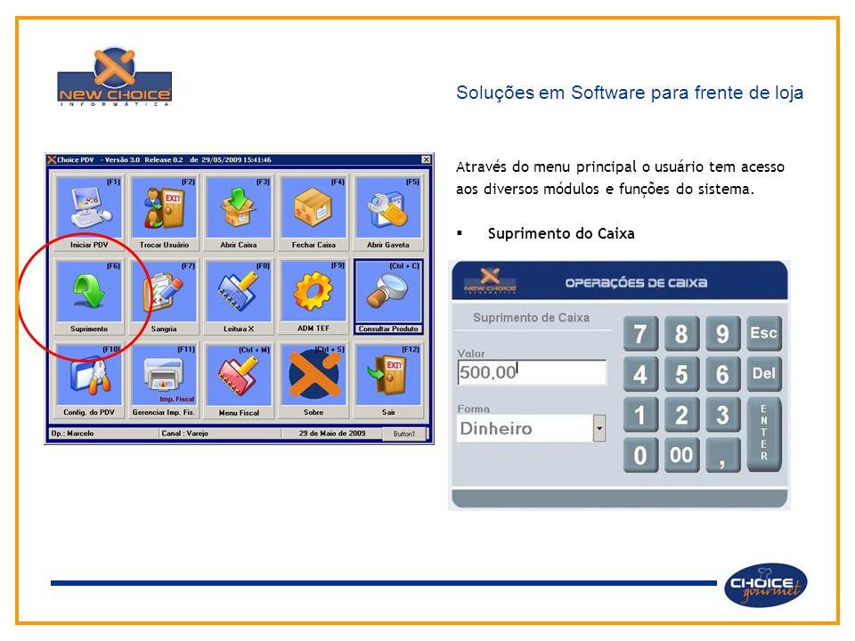 Soluções em Software para frente de loja Através do menu principal o usuário tem acesso aos diversos módulos e funções do sistema.  Suprimento do Cai