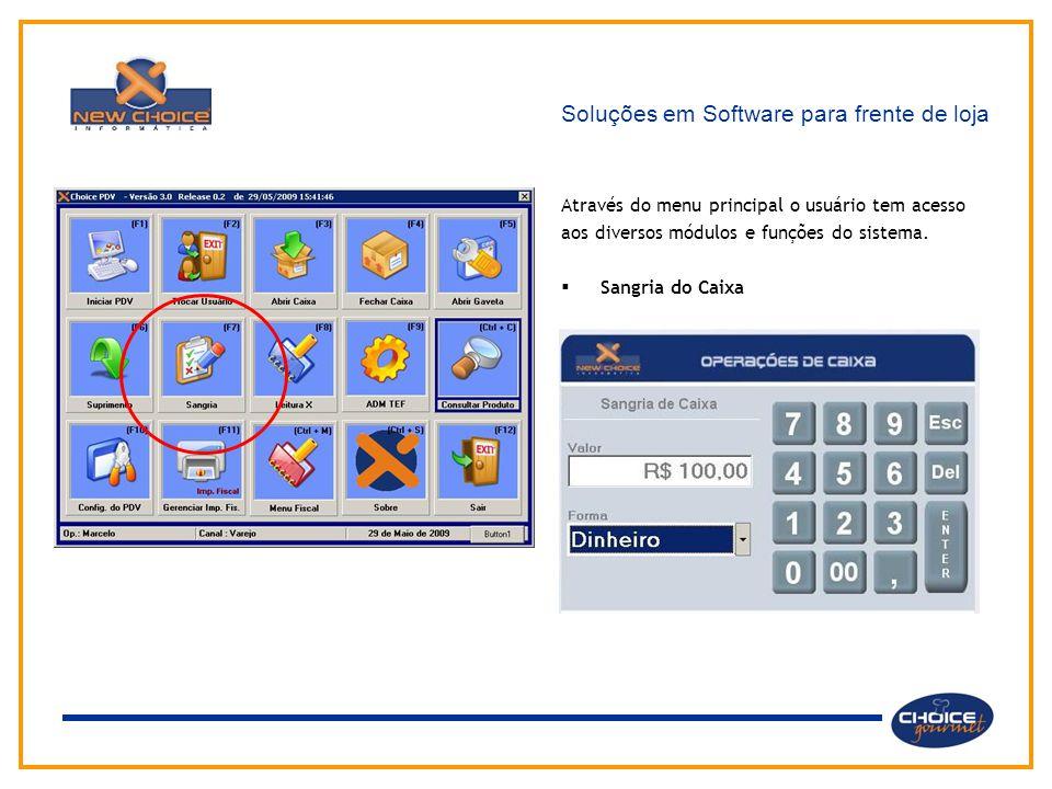 Soluções em Software para frente de loja Através do menu principal o usuário tem acesso aos diversos módulos e funções do sistema.  Sangria do Caixa