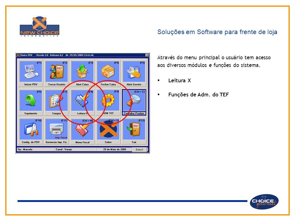 Soluções em Software para frente de loja Através do menu principal o usuário tem acesso aos diversos módulos e funções do sistema.  Leitura X  Funçõ