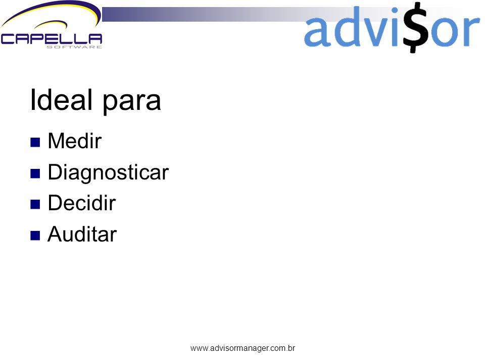 Ideal para Medir Diagnosticar Decidir Auditar