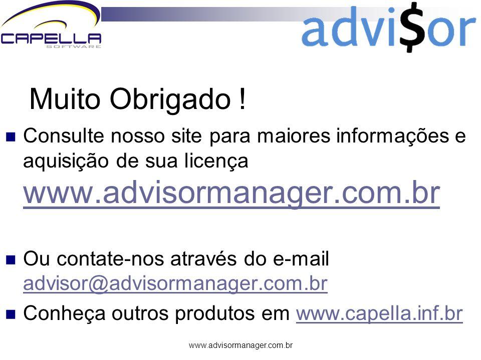 www.advisormanager.com.br Muito Obrigado .