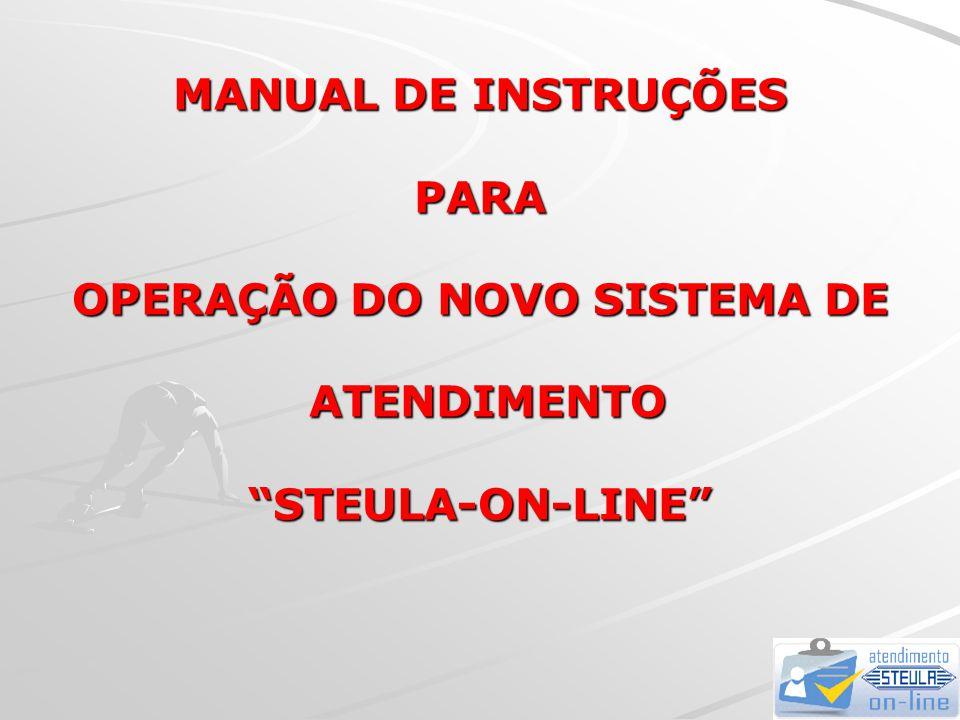 Instruções para operação do STEULA-ON-LINE Acesse www.steula.com.br Acesse www.steula.com.br No canto superior direito da tela, clique no logotipo No canto superior direito da tela, clique no logotipo Então no campo ÁREA DO CLIENTE digite seu login (número fornecido pela STEULA para cada cliente) Então no campo ÁREA DO CLIENTE digite seu login (número fornecido pela STEULA para cada cliente) Digite seu CNPJ completo no formato xx.xxx.xxx/xxxx-xx.