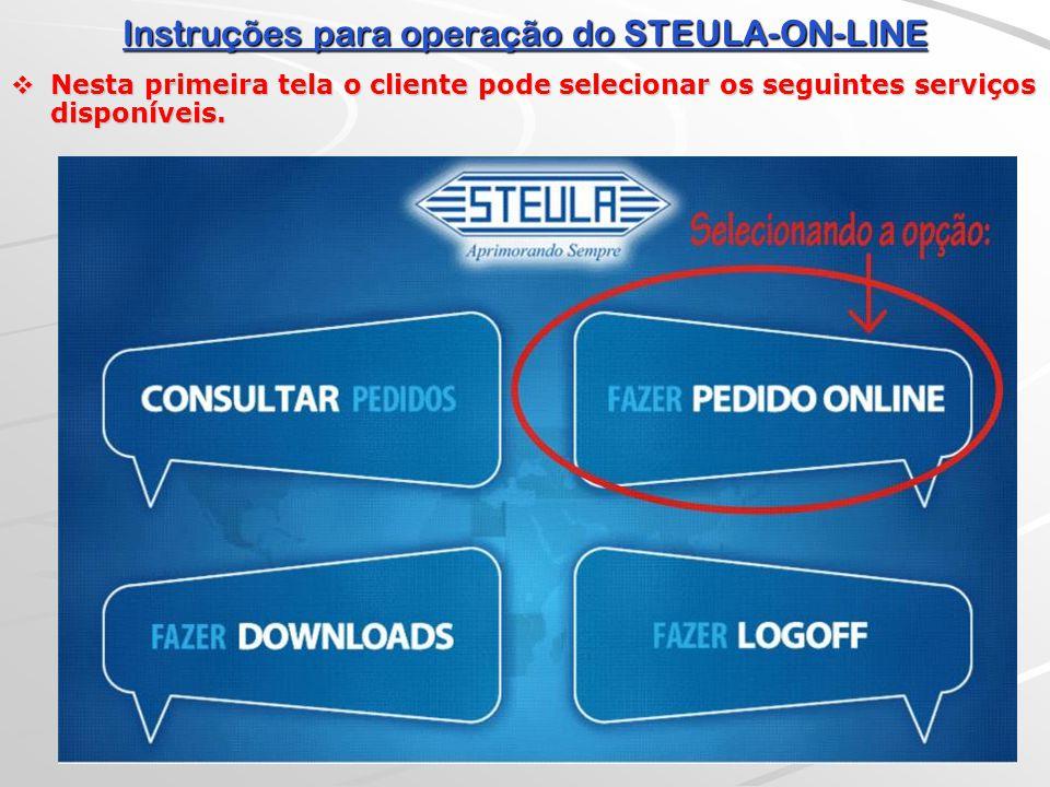 Instruções para operação do STEULA-ON-LINE  Selecionando a opção FAZER PEDIDO ONLINE: