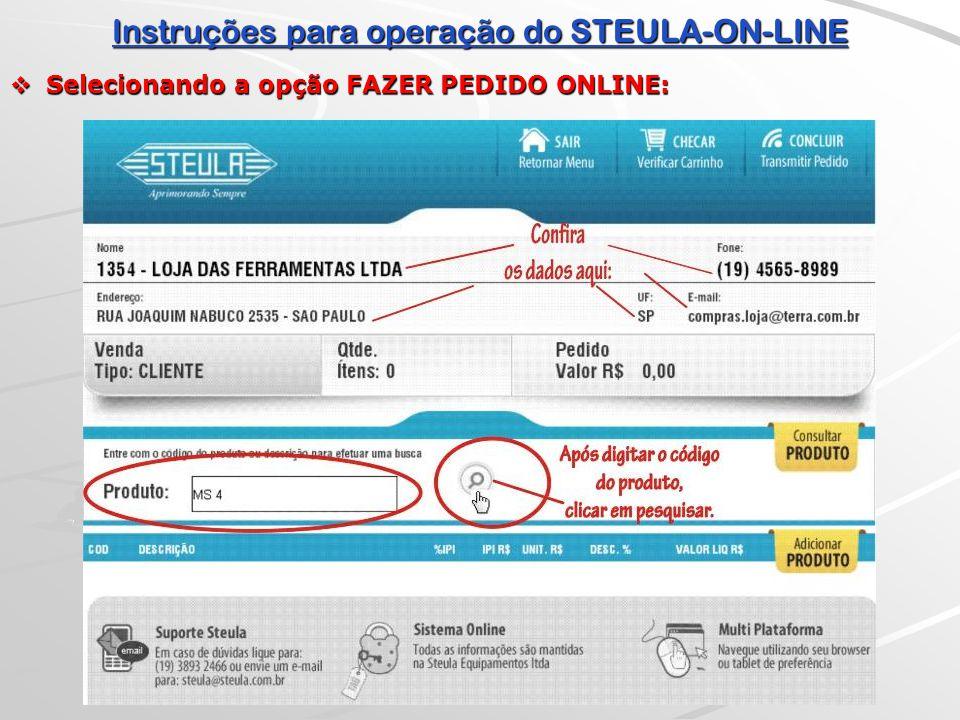 Instruções para operação do STEULA-ON-LINE  Ao clicar em pesquisar, irá aparecer todos produtos que começa com o código desejado, conforme tela abaixo.