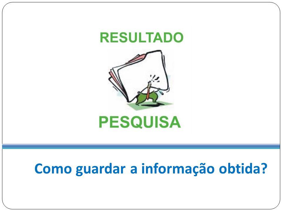Como guardar a informação obtida