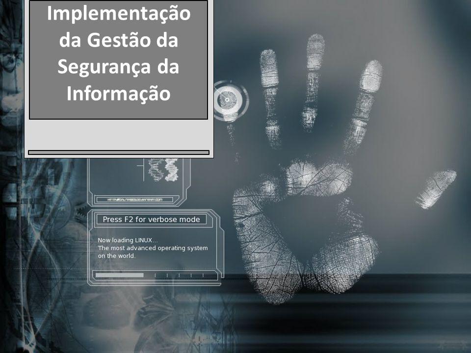 Implementação da Gestão da Segurança da Informação