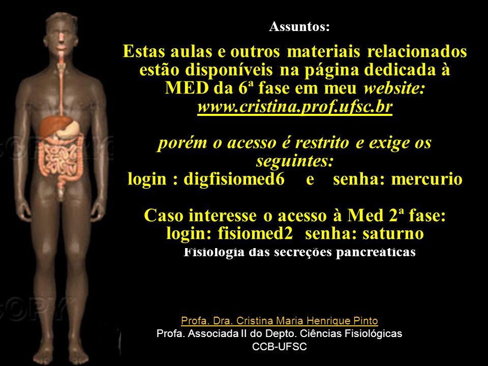 Profa. Dra. Cristina Maria Henrique Pinto Profa. Associada II do Depto. Ciências Fisiológicas CCB-UFSC Assuntos: Conceitos gerais sobre a regulação da