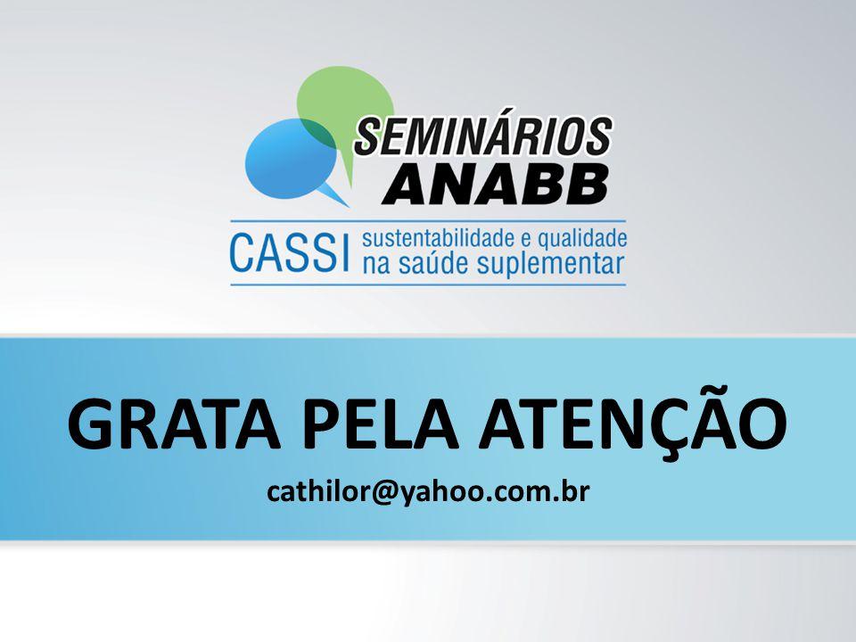 GRATA PELA ATENÇÃO cathilor@yahoo.com.br