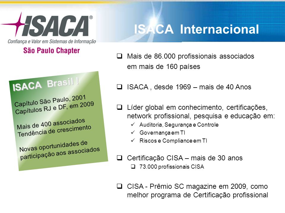 ISACA Internacional e Brasil ISACA Brasil .