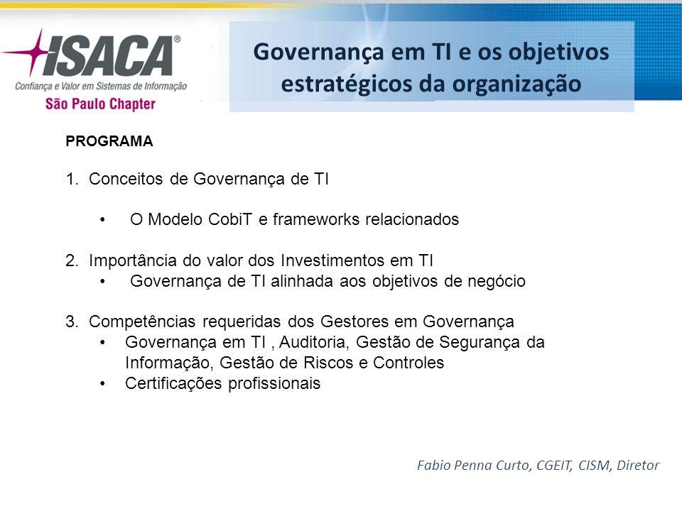 Fabio Penna Curto, CGEIT, CISM, Diretor Governança em TI e os objetivos estratégicos da organização PROGRAMA 1.